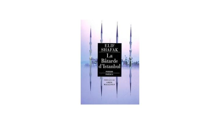 Revue littéraire : La Bâtarde d'Istanbul, figure de proue du féminismeturque.